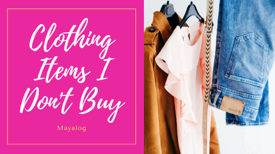 Clothing Items I Don't Buy