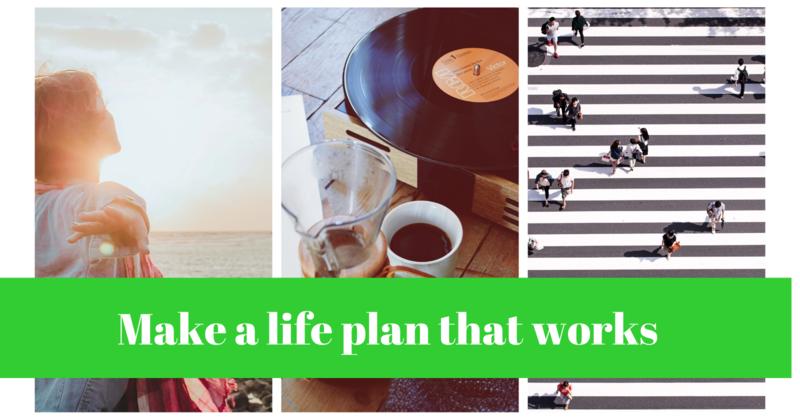 Make a life plan that works (1)